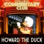 Artwork for COMMENTARY CLUB 006 - Howard the Duck