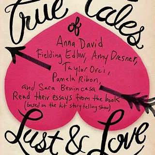 True Tales of Lust and Love, February 20th, 2014