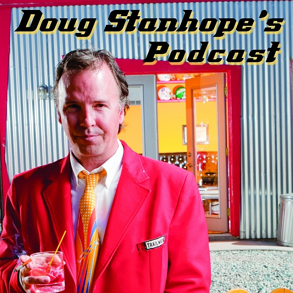 The Doug Stanhope Podcast: Alaska Stories pt.1