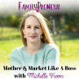Artwork for Mother & Market Like a Boss with Michelle Vroom