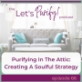 Artwork for 66: Purifying In The Attic: Creating A Soulful Strategy