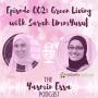 Artwork for Episode 002: Green Living with Sarah UmmYusuf