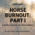 Horse Burnout Part I: Causes, Symptoms, and Strategies for Prevention show art
