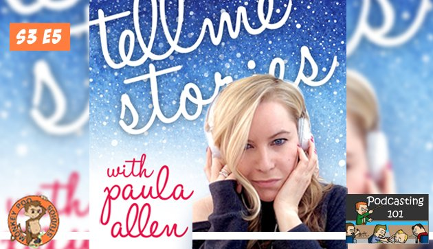 S3E5 Tell Me Stories with Paula Allen 101