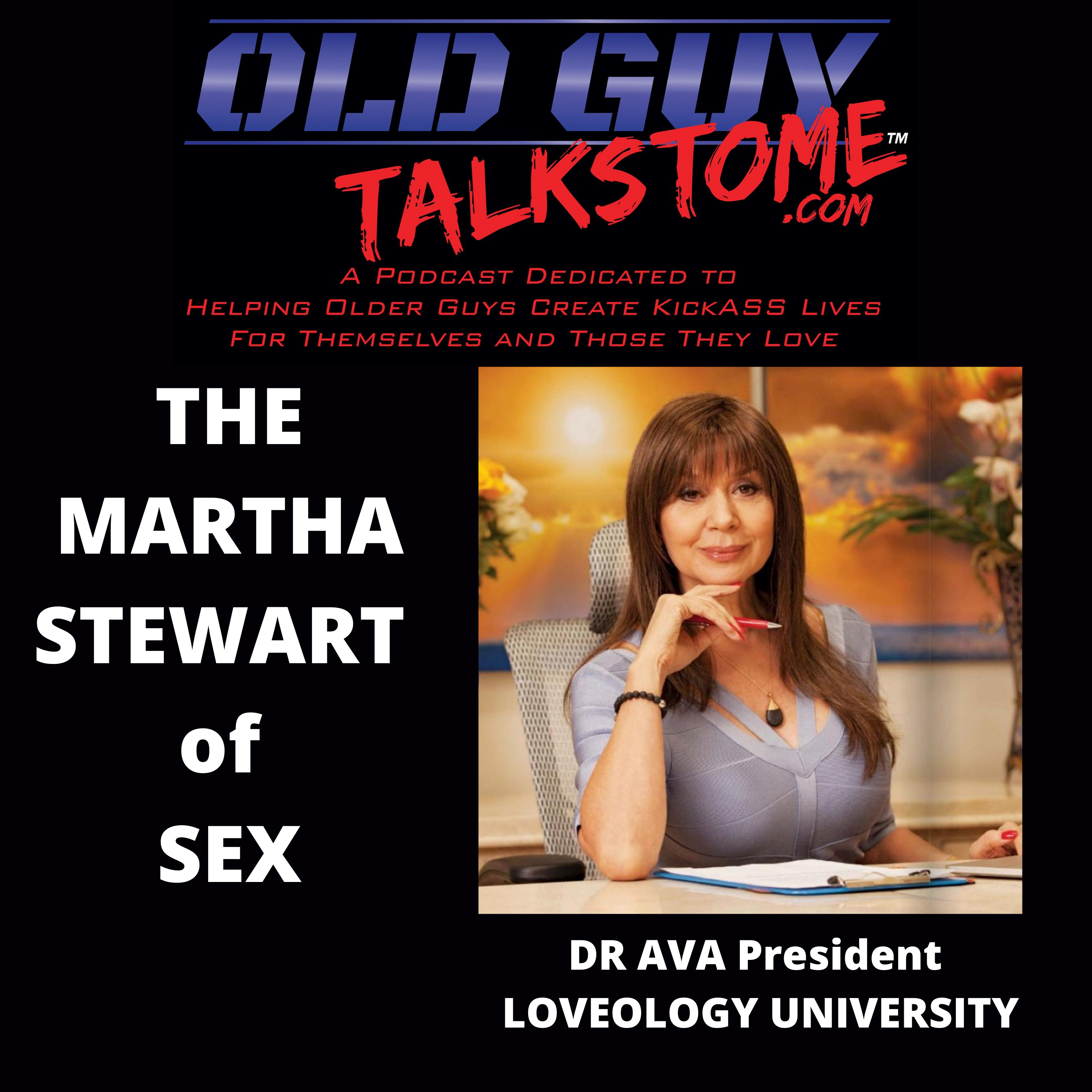 OldGuyTalksToMe - The Martha Stewart of Love and Sex