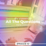 Artwork for Ep 50: The answers to all the questions you've ever had