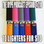 Artwork for The Hype Podcast Episode#110 10 lighters for $10