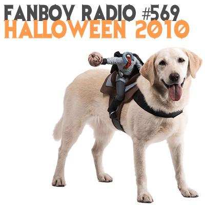 Fanboy Radio #569 - 2010 Halloween Special