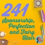 Artwork for 241 Sponsorship, Perfection and Fairy Hair