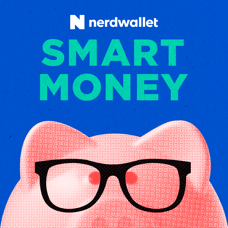 NerdWallet's Smart Money Podcast