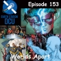 Artwork for The Earth Station DCU Episode 153 – Worlds Apart
