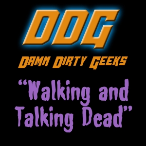WALKING AND TALKING DEAD
