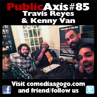 Public Axis #85: Travis Reyes & Kenny Van
