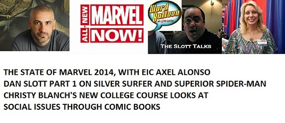 Word Balloon Podcast The State Of Marvel With Axel Alonso, Dan Slott Pt1 and Christy Blanch Educates with Comics