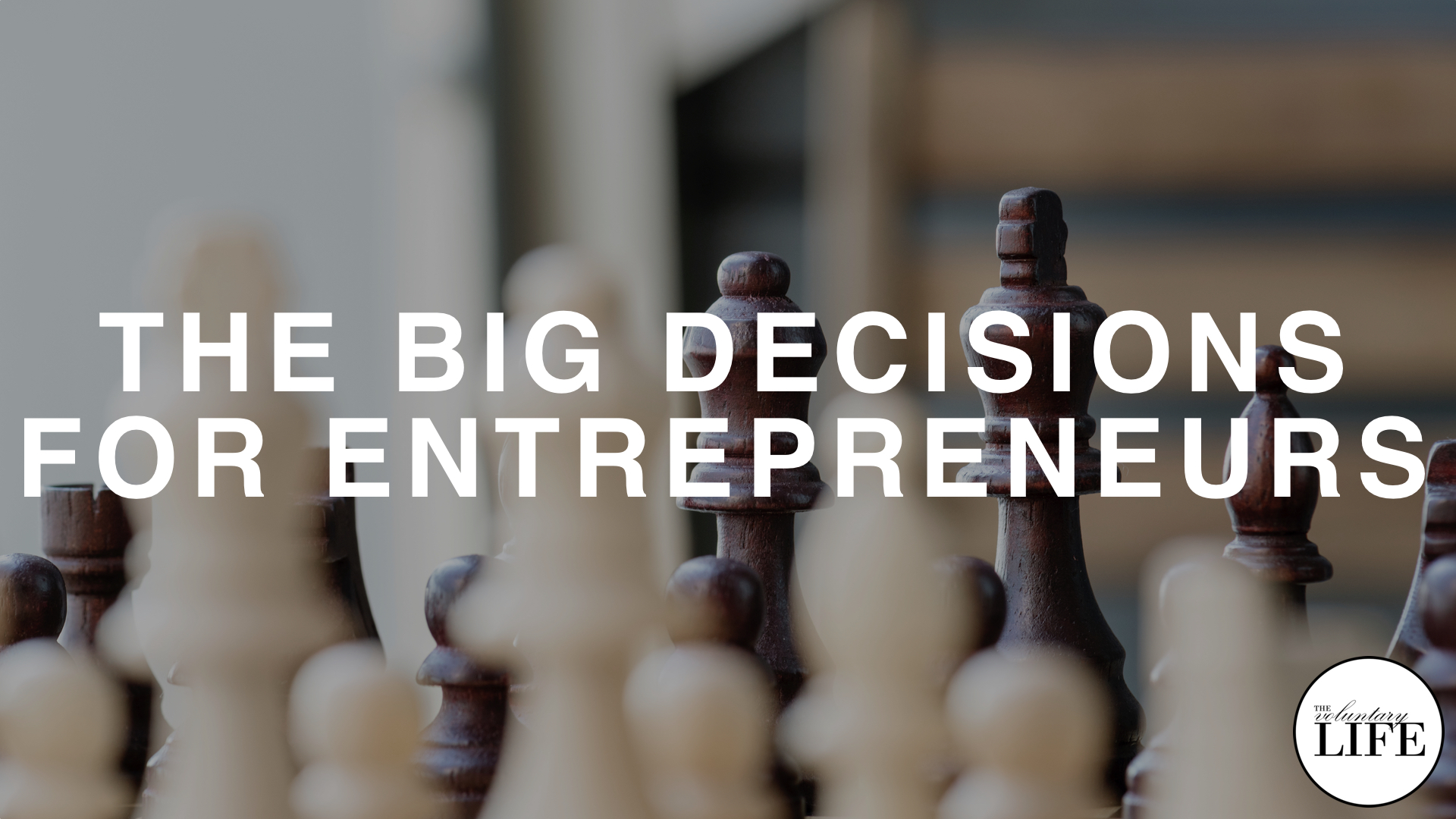 121 The Big Decisions for Entrepreneurs