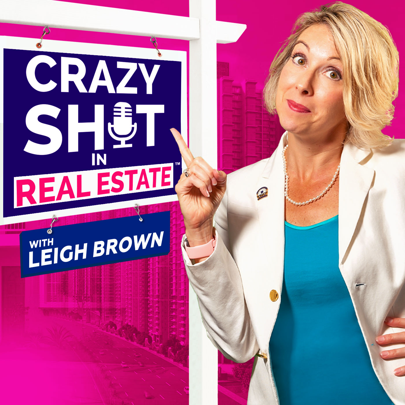 Crazy Sh*t In Real Estate with Leigh Brown show art