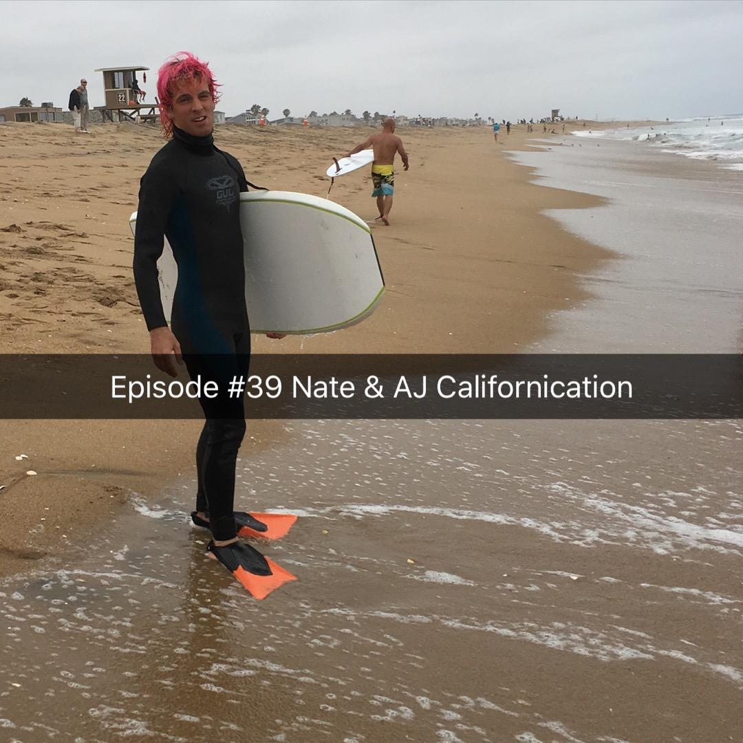 Nate and AJ | Californication | Mike V | Chicken & Waffles | Surfing | Pokemon Go | Agenda