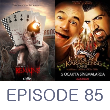 Episode 85 - Remains and Keloglan vs. The Black Prince