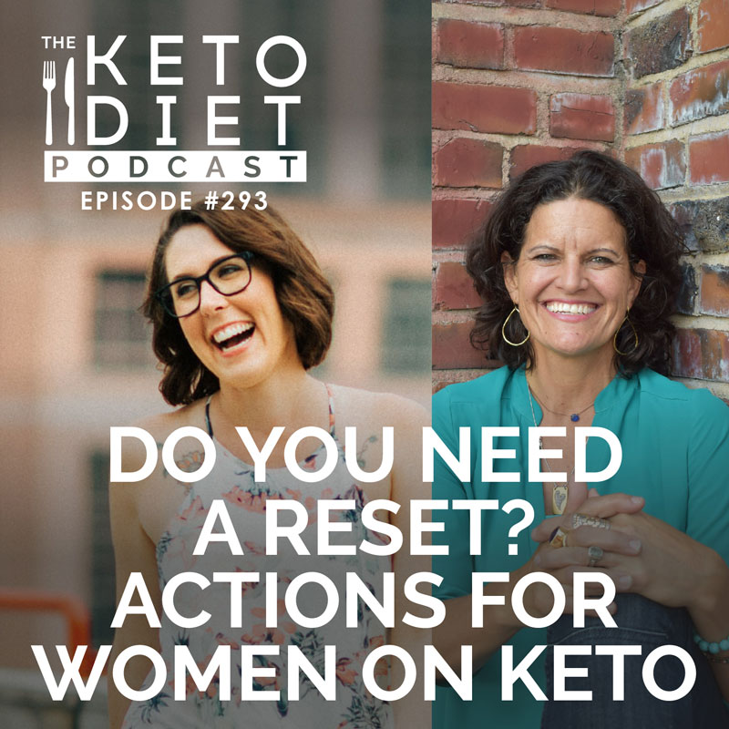 #293 Do You Need a Reset? Actions for Women on Keto with Dr. Mindy Pelz