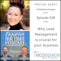 Artwork for 536 - Why Lead Management Is Crucial For Your Business - Christina Krause