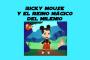 Artwork for Ricky Mouse y el Reino Mágico del Milenio.  #NaciónChancleta