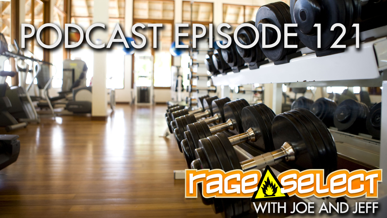 Rage Select Podcast Episode 121 - Jeff and Joe Answer Your Questions!