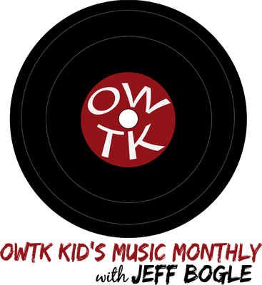 OWTK Kid's Monthly Music Pod - March 2012