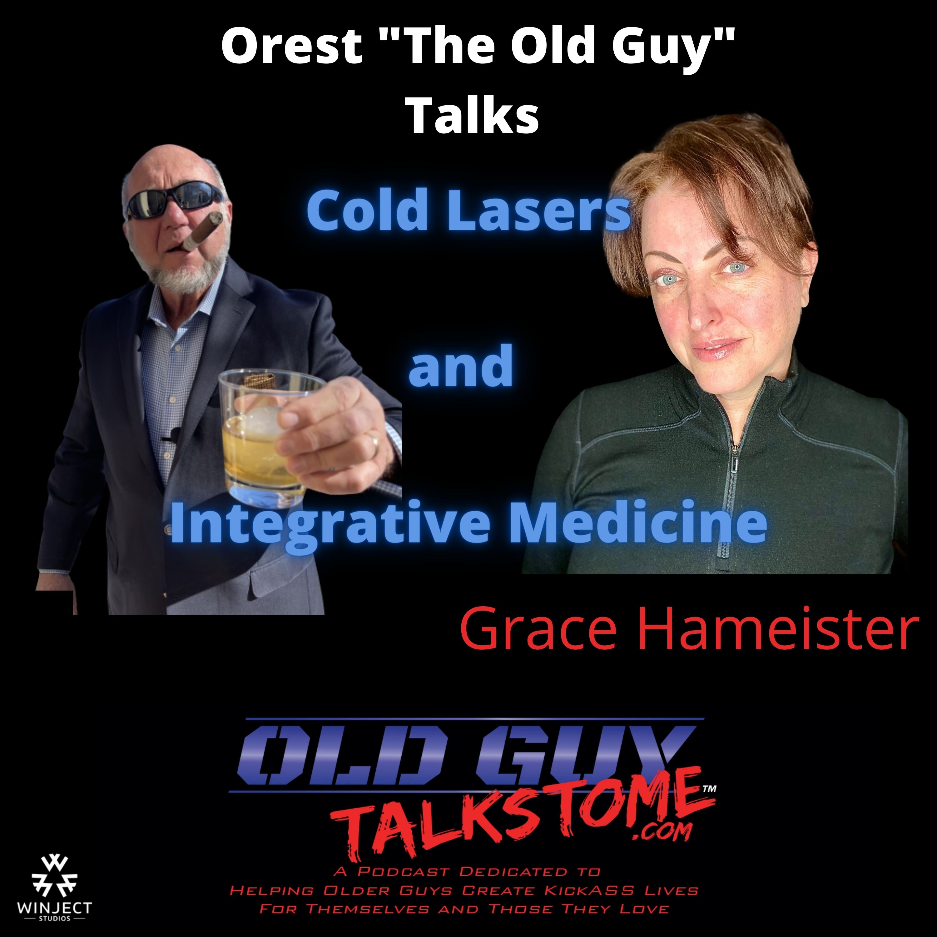 "OldGuyTalksToMe - 78.  Old Guy Talks ""Cold Lasers and Integrative Medicine"" with Dr. Grace Hameister"
