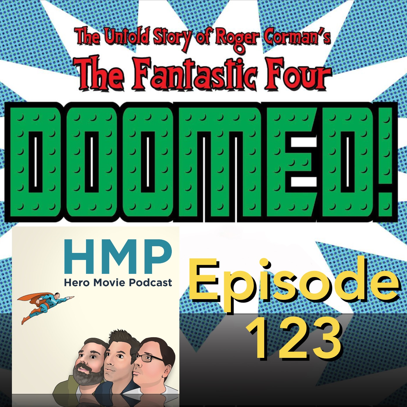 Episode 123- Doomed! The Untold Story of Roger Corman's Fantastic Four