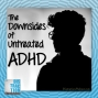 Artwork for The Downsides of Untreated ADHD