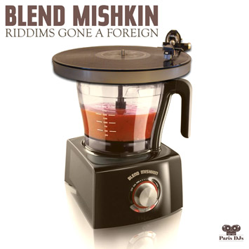 Blend Mishkin - Riddims Gone A Foreign