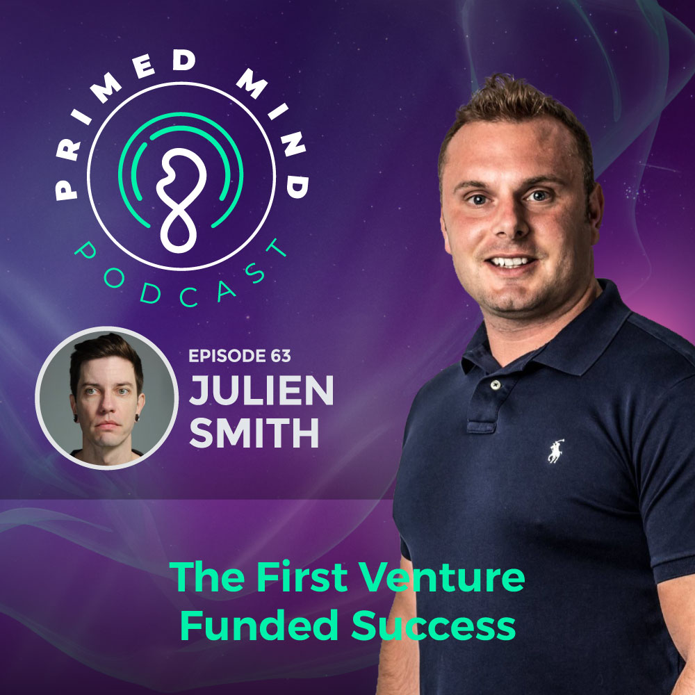 063 - Julien Smith - The First Venture-Funded Success