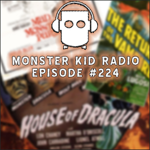 Monster Kid Radio #224 - Top Three Monster Mash Up Movies with Joe DeMuro