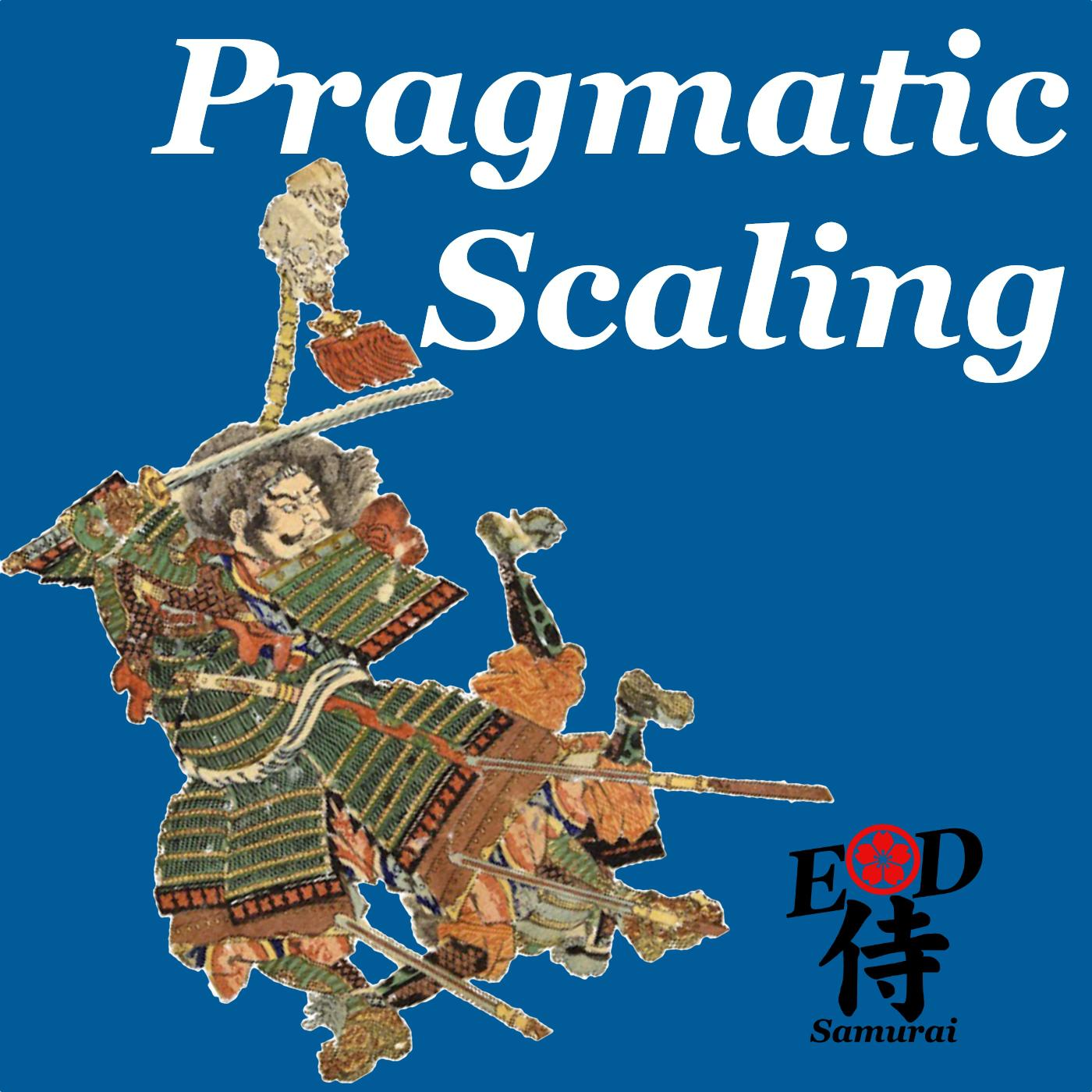 Ep29: Pragmatic Scaling show art