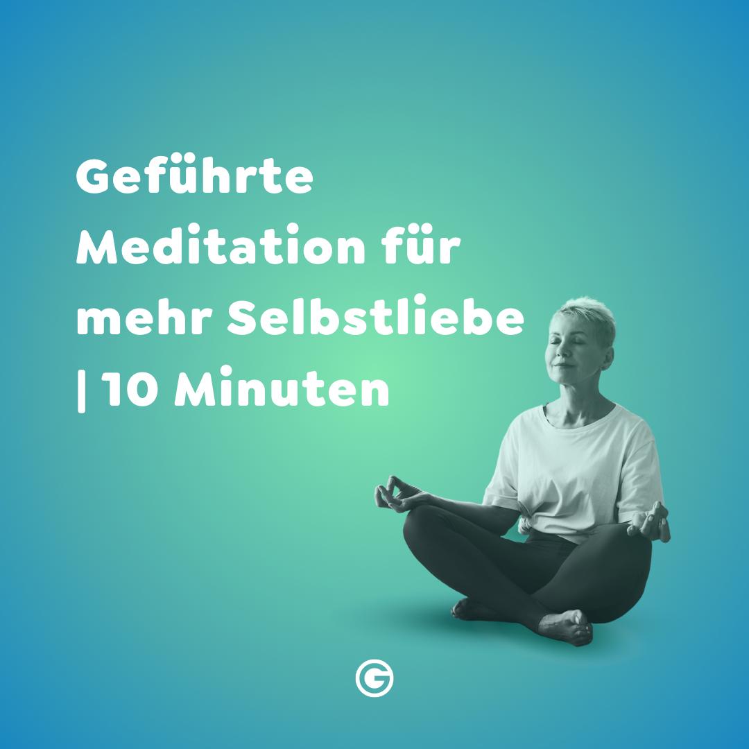 #810 Geführte Meditation für mehr Selbstliebe|10 Minuten