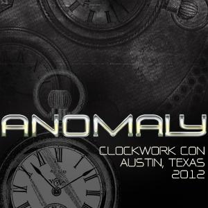 Anomaly: Clockwork Con 2012 Report