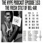Artwork for The Hype Podcast episode 153 The fresh stilt of bel-air
