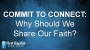 Artwork for Commit To Connect: Why Should We Share Our Faith? (Pastor Bobby Lewis Jr.)