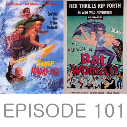 Episode 101 - Surf Ninjas and The Wild World of Batwoman