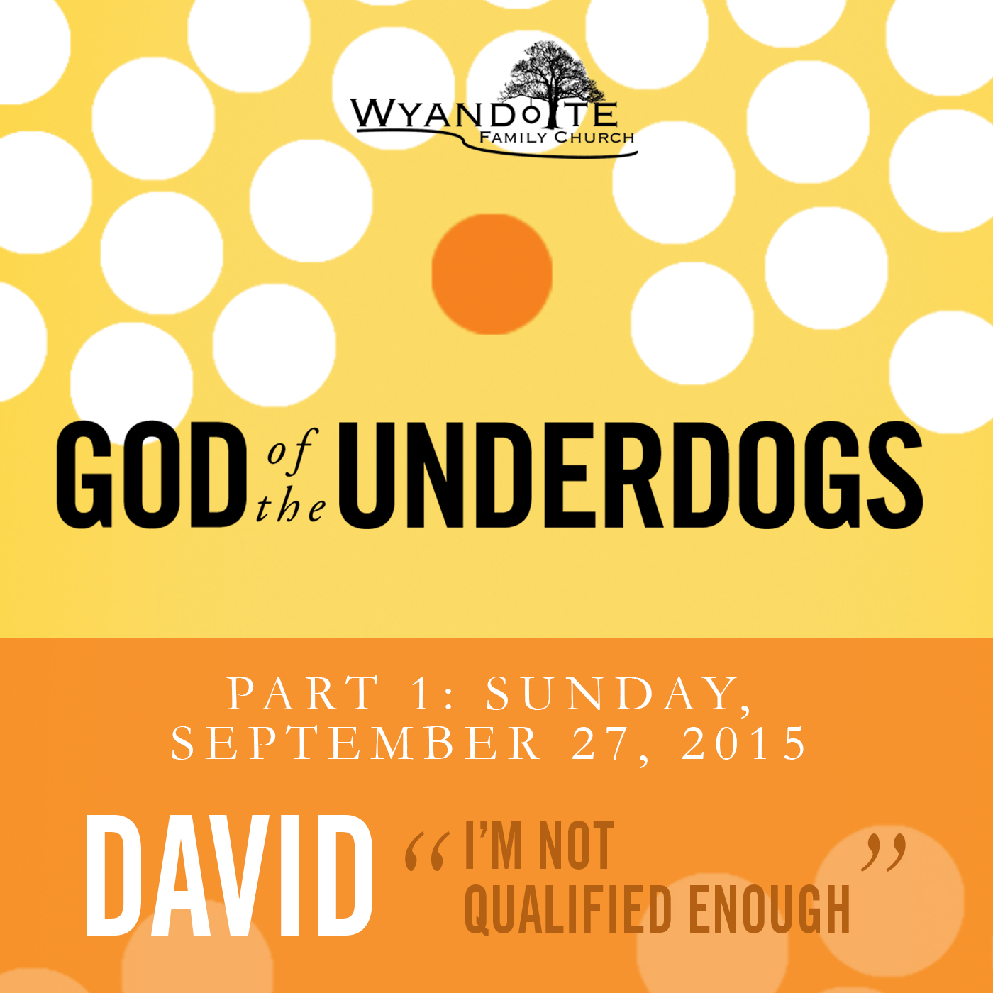 "God of the Underdogs Part 1David ""I'm not Qualified Enough"""