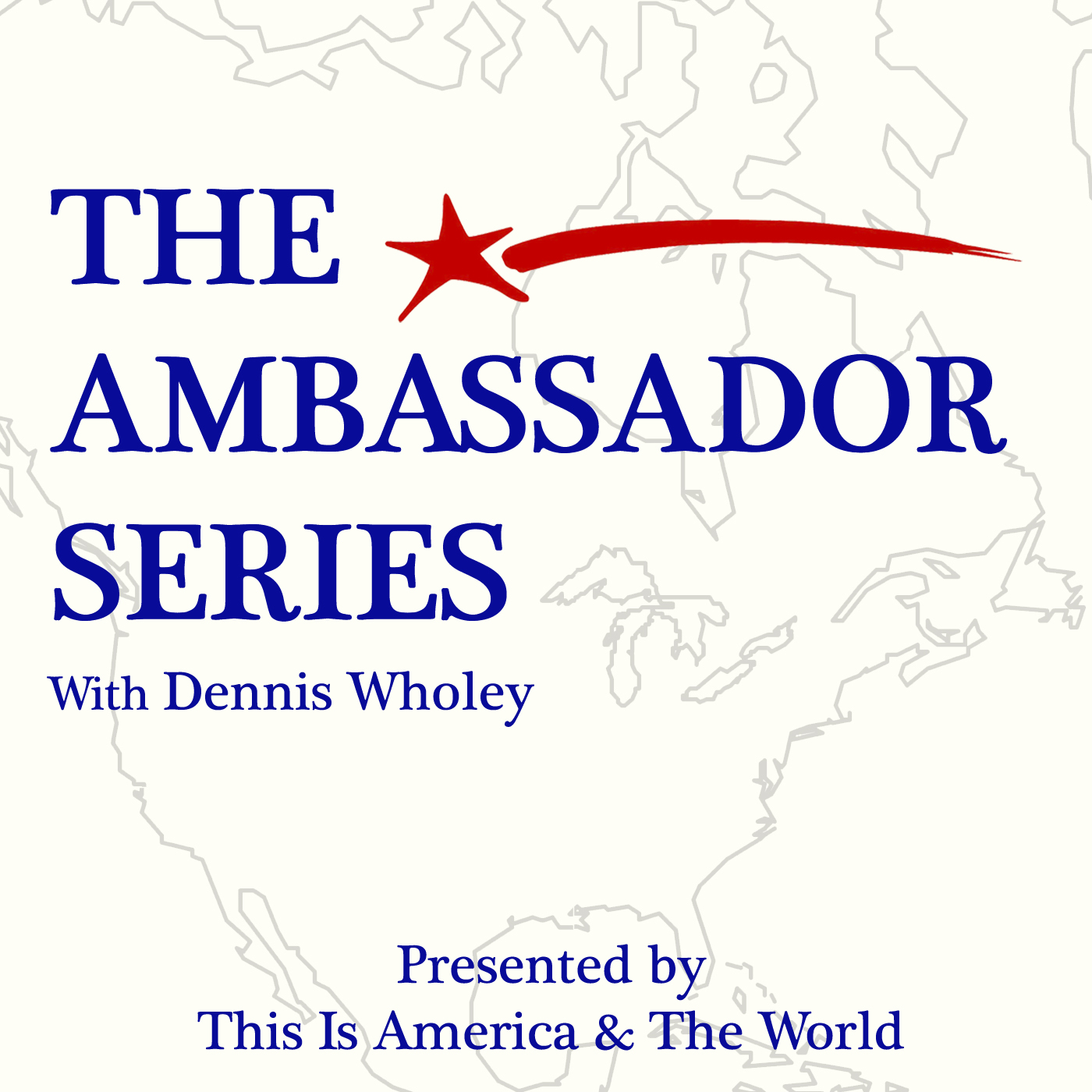 The Ambassador Series podcast show art