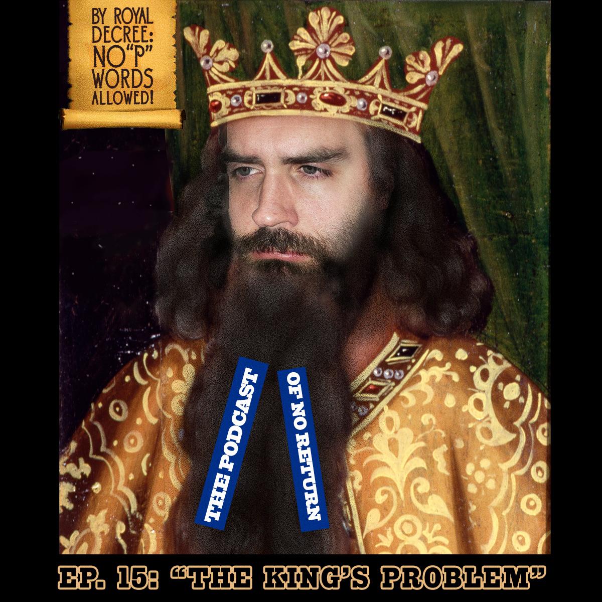 "Artwork for Episode 15: ""The King's Problem"""