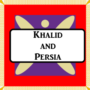 2-3: Khalid And Persia