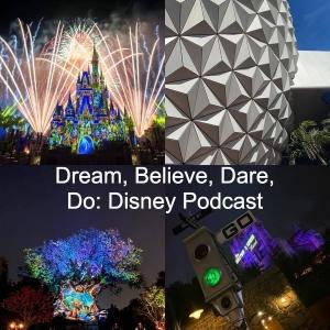 Dream, Believe, Dare, Do: Disney Podcast