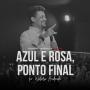 Artwork for Azul e rosa - ponto final (Pr. Walmir Andrade)   Podcasts SIBAPA