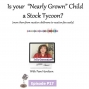 "Artwork for Is your ""Nearly Grown"" Child a Stock Tycoon?  Could be!"