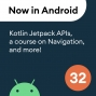 Artwork for 32 - Kotlin Jetpack APIs, a course on Navigation, articles, and more!