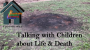Artwork for Talking with Children about Life & Death