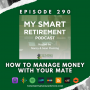 Artwork for Ep 290: How to Manage Money With Your Mate