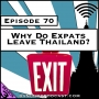 Artwork for Why Do Expats Leave Thailand? [Season 3, Episode 70]